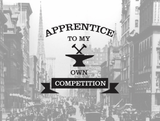 Apprentice to My OwnCompetition